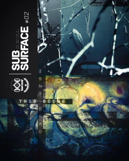 Subsurface - Subsurface Journal Issue 2: This Scene Isn't Dead
